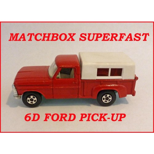 Matchbox Superfast MB6d Ford Pick Up